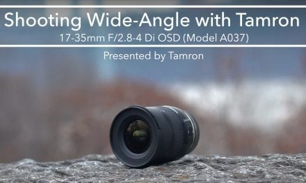 Shooting Wide-Angle With The Tamron 17-35mm F/2.8-4 Di OSD