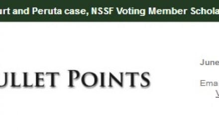 Bullet Points – Weekly Firearms Industry Newsletter 6-27-2017